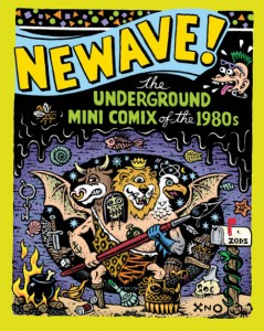 Newave! The Underground Mini Comix of the 1980s by Fantagraphics