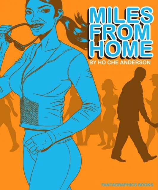 Miles from Home by Ho Che Anderson